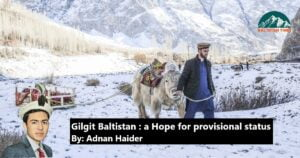 Gilgit Baltistan : a Hope for provisional status
