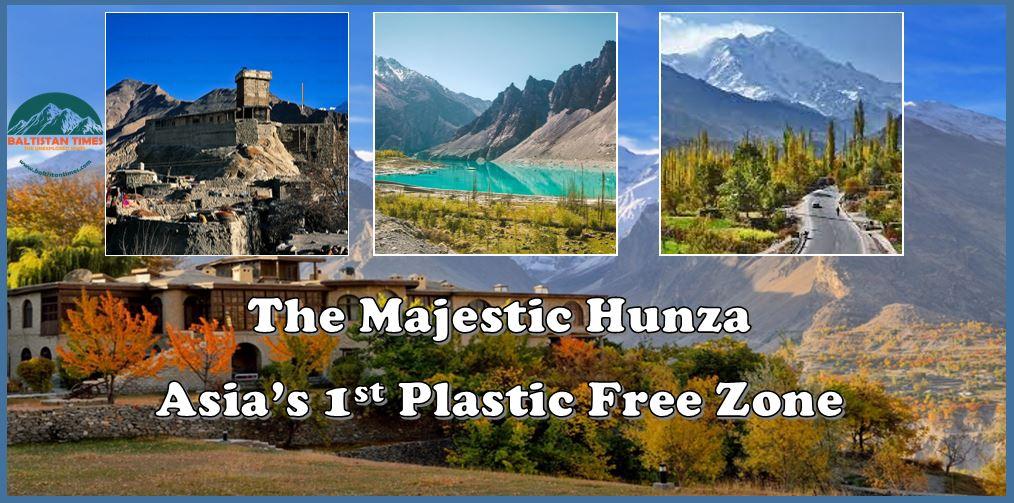 Hunza district Asia first plastic free zone hunza Pakistan